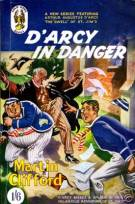 """D'Arcy in Danger"" © Goldhawk Books May 1952"