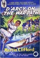 """D'Arcy on the Warpath"" © Goldhawk Books July 1952"